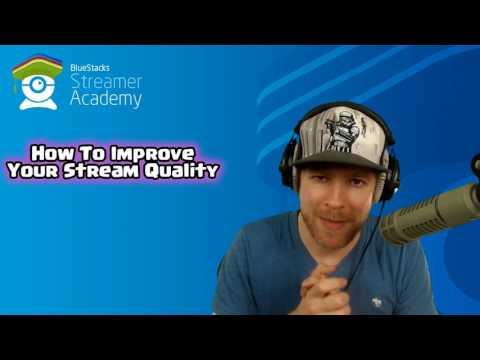 How to Improve Your Twitch Stream Quality - BlueStacks Streamer Academy