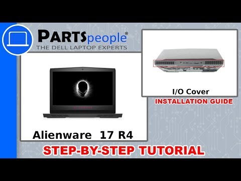 Dell Alienware 17 R4 (P12S001) I/O Cover How-To Video Tutorial
