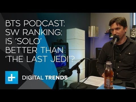 Between the Streams podcast: Star Wars rankings: Is 'Solo' better than 'The Last Jedi?'