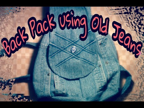 DIY : BACK PACK USING A OLD JEANS PANT