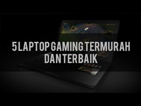 5 Laptop Gaming Termurah dan Terbaik 2016