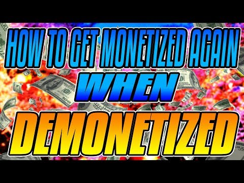 How to get MONETIZED when DEMONETIZED? (WORKING 2O17/2018)