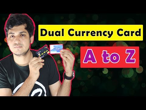 Dual Currency Card A to Z Explanation