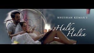 HALKA HALKA Video Song | Rahat Fateh Ali Khan Feat. Ayushmann Khurrana & Amy Jackson