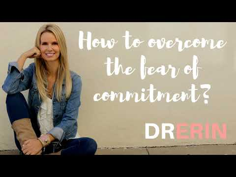 DO YOU HAVE A FEAR OF COMMITMENT?: Daily Dr. Erin #70