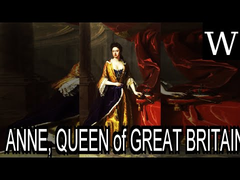 ANNE, QUEEN of GREAT BRITAIN - WikiVidi Documentary