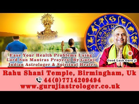 Ease Your Health Problems Using Lord Sun Mantras Prayers | By Guruji Astrologer & Spiritual Healer