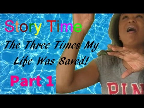 VINE Day 10: STORY TIME: The THREE TImes My Life Was Saved, Part 1