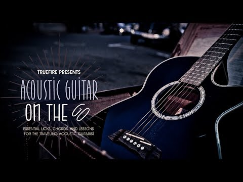 Acoustic Guitar on the Go - Intro - TrueFire