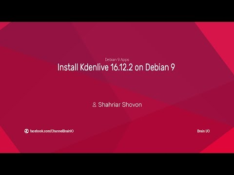 Install Kdenlive 16.12.2 Stable on Debian 9 Stretch