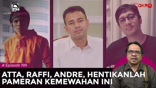 ATTA, RAFFI, ANDRE, HENTIKANLAH PAMERAN KEMEWAHAN INI   Logika Ade Armando