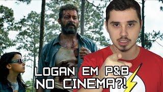LOGAN EM PRETO E BRANCO NO CINEMA? | Nerd News Drops #45