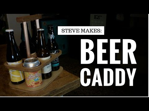 Steve Makes: A Beer Caddy