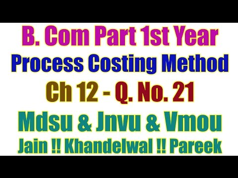 Q. No. 21. Ch 12. Process Costing Method B Com Part 1st Year Accountancy