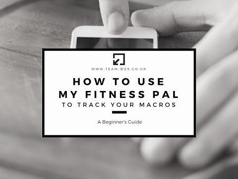 HOW TO USE MY FITNESS PAL TO TRACK YOUR MACROS