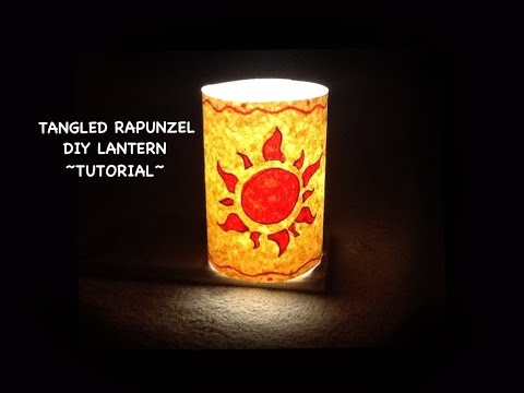 TANGLED RAPUNZEL LANTERN ~ DIY TUTORIAL
