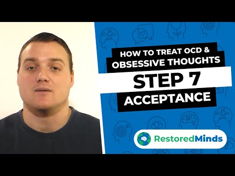 How to Treat OCD & Obsessive Thoughts - Step 7 -  Accept, Sit, and Breath