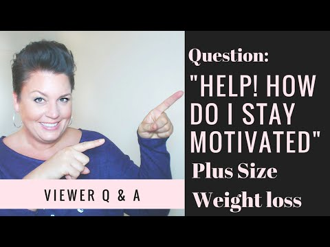 Help! I can't stay motivated to exercise or eat healthy - episode #1 - plus size