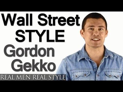 Wall Street Style - Can You Really Dress Like Gordon Gekko? - Men's Style Question & Answer