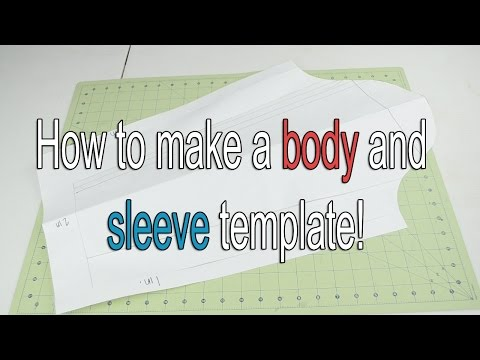 How to Make a Body and Sleeve Template/Pattern! **[OLD]**