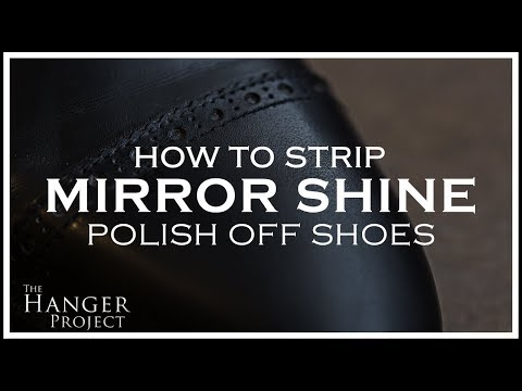How to Strip Mirror Shine Polish Off Shoes