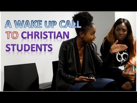A WAKE UP CALL TO CHRISTIAN STUDENTS