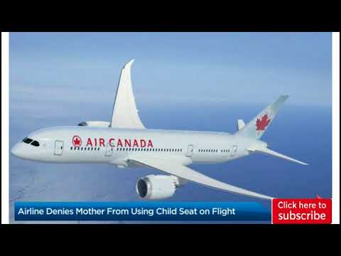 Latest news about Canada Airline denies mother from using child seat on flight