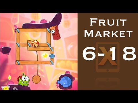 Cut the Rope 2 Walkthrough - Fruit Market 6-18 - 3 Stars + Medal [HD]
