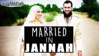 Married In Jannah   Beautiful Hadith