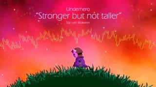 Underhero Soundtrack - Stronger but not taller (Level Up Song)