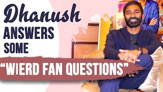 Dhanush Spills Interesting Weird Secrets! | POP Diaries Exclusive