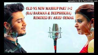New Vs Old Part 1+2 | DEEPSHIKHA FT. RAJ BARMAN |RMX by Arief Oemar