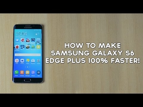 How to Make Samsung Galaxy S6 EDGE PLUS 100% FASTER!