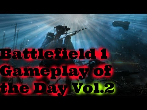 Battlefield 1 Gameplay of the Day Vol.2 by Hyperfate88