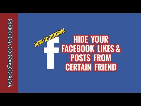 How To Hide Your Likes And Posts On Facebook From Certain Friends
