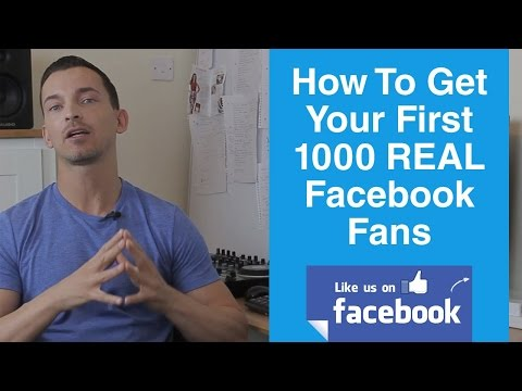 How To Get Your First 1000 REAL Facebook Fans (2016)