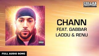Manni Sandhu, Gabbar Laddu & Renu | Chann (Full Audio Song) Latest Punjabi Songs 2016