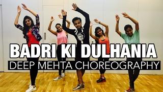 Badri Ki Dulhania | Bollyswag | Deep Mehta Choreography | Deep Dance Academy