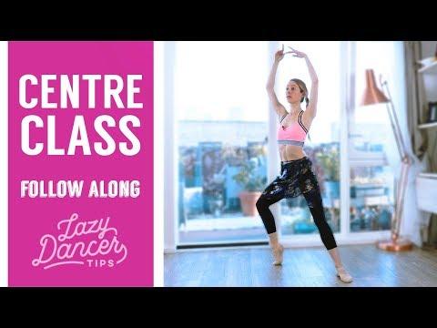 Centre Class Follow Along for Beginners