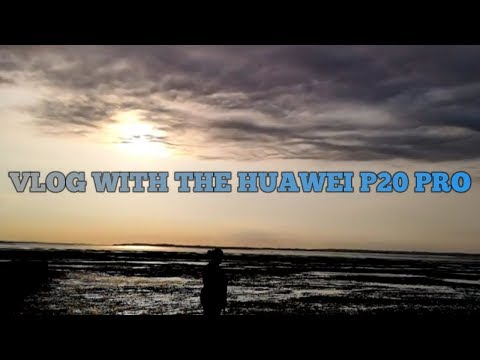 VLOG WITH THE NEW HUAWEI P20 PRO