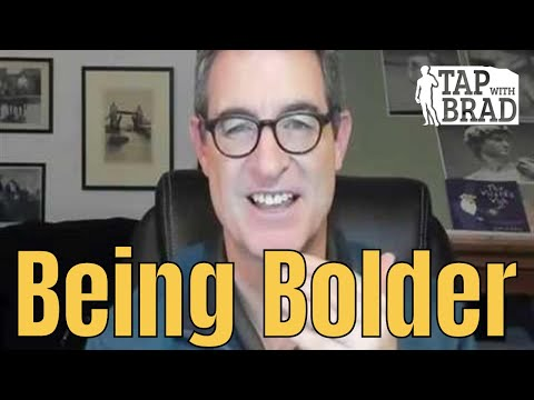 Being Bolder - Tapping with Brad Yates