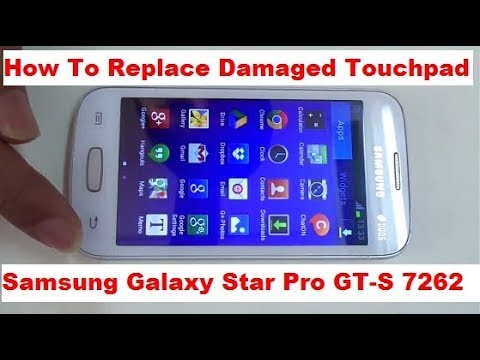 How To Replace Damaged Touchpad For Samsung Galaxy Star Pro GT-S 7262