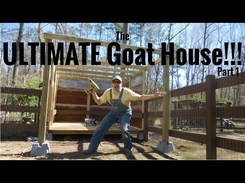 THE ULTIMATE DIY GOAT HOUSE!!!  Well, it's ultimate to us!