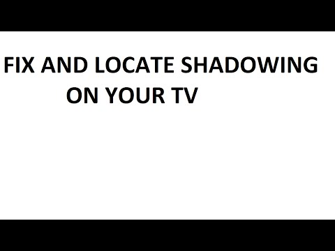 Fix and Locate shadowing in your tv around the edges with White Screen