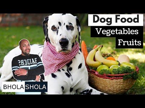 Dog Food - Fruits and Vegetables - Bhola Shola