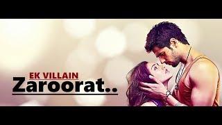 Zaroorat: Ek Villain | Mustafa Zahid | Mithoon | Full Song Lyrics