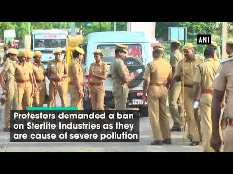 Anti-Sterlite protest: 9 killed amid clash between police and protesters in Tamil Nadu's Thoothukudi