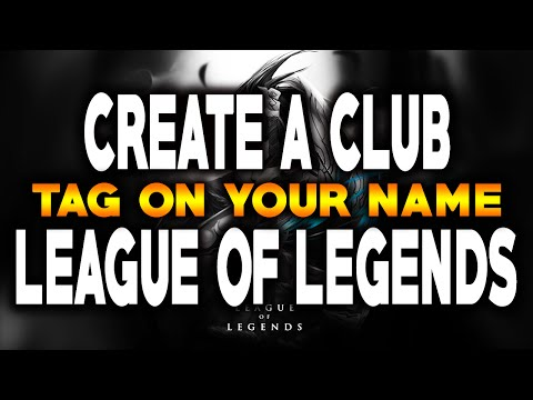 How To Create A Club in League Of Legends - Create A tag (Tutorial)