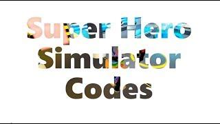 NEW CODES FOR SUPER HERO SIMULATOR/ ROBLOX