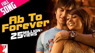 Ab To Forever  - Full Song | Ta Ra Rum Pum | Saif Ali Khan | Rani Mukerji